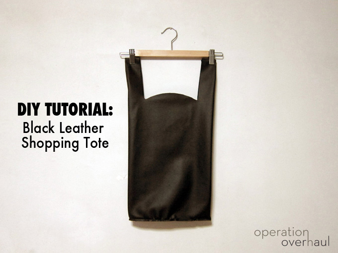 Operation Overhaul - Juus Leather Tote Tutorial